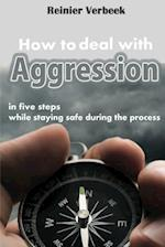 How to Deal with Aggression in Five Steps