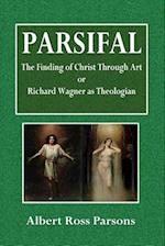 Parsifal, the Finding of Christ Through Art