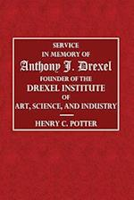 Service in the Memory of Anthony J. Drexel