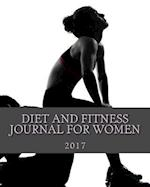 Diet and Fitness Journal for Women 2017