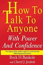 How to Talk to Anyone with Power and Confidence