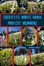 The Lafayette White Cross Protest Memorial