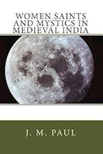 Women Saints and Mystics in Medieval India