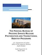 The Federal Bureau of Prisons Inmate Release Preparation and Transititional Reentry Programs