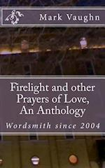 Firelight and Other Prayers of Love, an Anthology