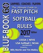 Bluebook 60 - Fastpitch Softball Rules - 2017