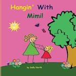 Hangin' with Mimi!