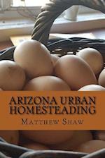 Arizona Urban Homesteading