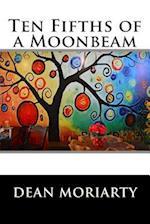Ten Fifths of a Moonbeam