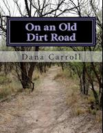 On an Old Dirt Road