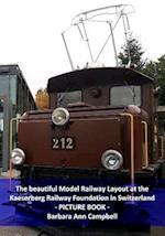 The Beautiful Model Railway Layout at the Kaeserberg Railway Foundation in Switz