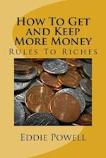 How to Get and Keep More Money