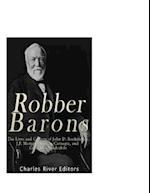 Robber Barons af Charles River Editors