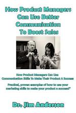 How Product Managers Can Use Better Communication to Boost Sales