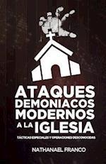 Ataques Demoniacos Modernos a la Iglesia