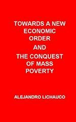 Towards a New Economic Order and the Conquest of Mass Poverty