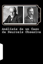 Analisis de Un Caso de Neurosis Obsesiva (Caso El Hombre de Las Ratas) (Spanish Edition)