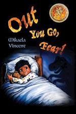 Out You Go, Fear! (Single Mother Edition)(Is Your Child Afraid of Darkness? Monsters? Fantastic Beasts? Ghosts? Demons? This Mv Best Seller Children's