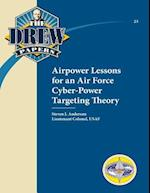 Airpower Lessons for an Air Force Cyber-Power Targeting Theory