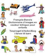 Francais/Danois Dictionnaire D'Images En Couleur Bilingue Pour Enfants Tosproget Billedordbog I Farver Til Born