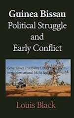 Guinea Bissau Political Struggle and Early Conflict