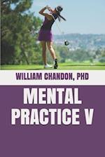 Mental Practice V