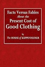 Facts Versus Fables about the Present Cost of Good Clothing