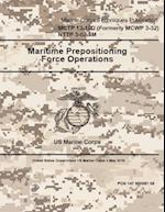 Marine Corps Techniques Publication McTp 13-10d (Formerly McWp 3-32) Nttp 3-02.3m Maritime Prepositioning Force Operations 2 May 2016