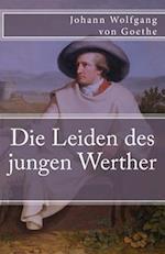 Die Leiden Des Jungen Werther af Johann Wolfgang von Goethe