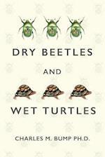 Dry Beetles and Wet Turtles
