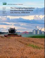 The Changing Organization and Well-Being of Midsize U.S. Farms, 1992-2014