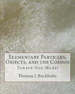 Elementary Particles, Objects, and the Cosmos