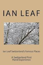 Ian Leaf Switzerland's Famous Places