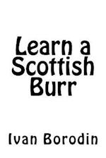 Learn a Scottish Burr