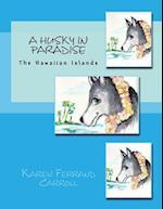 A Husky in Paradise af Karen Ferrand Carroll