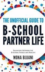 The Unofficial Guide to B-School Partner Life