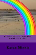 Karen's Health, Nutrition, & Fitness Manual