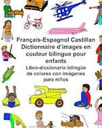 Francais-Espagnol Castillan Dictionnaire D'Images En Couleur Bilingue Pour Enfants Libro-Diccionario Bilingue de Colores Con Imagenes Para Ninos