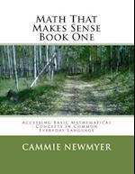 Math That Makes Sense Book One