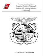 The United States Coast Guard Marine Safety Manual Volume III