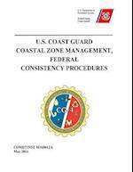 U.S. Coast Guard Coastal Zone Management, Federal Consistency Procedures Comdtinst M16004.2a May 2014