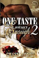 One Taste Just Ain't Enough 2 af Chase Monet