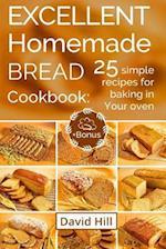 Excellent Homemade Bread. Cookbook