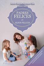 Padres Felices Hijos Felices