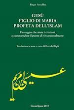 Gesu' Figlio Di Maria Profeta Dell'islam
