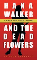 Hana Walker and the Dead Flowers