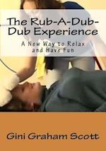 The Rub-A-Dub-Dub Experience
