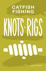 Catfish Fishing Knots and Rigs