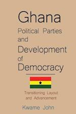Ghana Political Parties and Development of Democracy