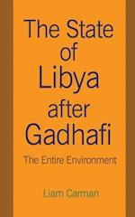 The State of Libya After Gadhafi